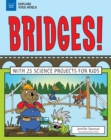 Image for Bridges!: With 25 Science Projects for Kids