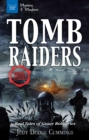 Image for Tomb raiders: real tales of grave robberies
