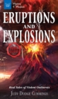Image for Eruptions and Explosions: Real Tales of Violent Outbursts