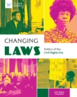Image for Changing Laws: Politics of the Civil Rights Era