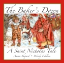 Image for The Baker's Dozen : A Saint Nicholas Tale, with Bonus Cookie Recipe and Pattern for St. Nicholas Christmas Cookies (15th Anniversary Edition)