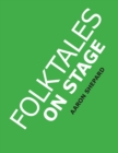 Image for Folktales on Stage : Children's Plays for Reader's Theater (or Readers Theatre), With 16 Scripts from World Folk and Fairy Tales and Legends, Including Asian, African, and Native American