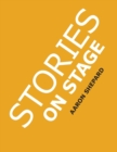 Image for Stories on Stage : Children's Plays for Reader's Theater (or Readers Theatre), With 15 Scripts from 15 Authors, Including Louis Sachar, Nancy Farmer, Russell Hoban, Wanda Gag, and Roald Dahl