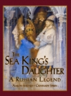 Image for The Sea King's Daughter : A Russian Legend