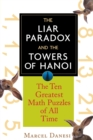 Image for The Liar Paradox and the Towers of Hanoi : The 10 Greatest Math Puzzles of All Time