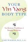 Image for Your yin yang body type  : the Korean tradition of Sasang medicine