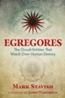 Image for Egregores : The Occult Entities That Watch Over Human Destiny