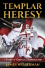 Image for Templar heresy  : a story of gnostic illumination