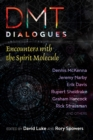 Image for DMT Dialogues : Encounters with the Spirit Molecule