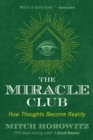 Image for The Miracle Club : How Thoughts Become Reality