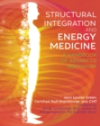 Image for Structural Integration and Energy Medicine : A Handbook of Advanced Bodywork