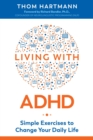 Image for Living with ADHD : Simple Exercises to Change Your Daily Life