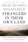 Image for Strangers in their own land  : anger and mourning on the American right
