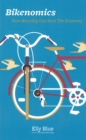 Image for Bikenomics  : how bicycling will save the economy (if we let it)