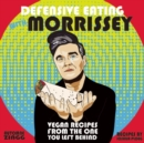 Image for Defensive eating with Morrissey  : vegan recipes from the one you left behind