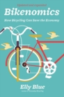 Image for Bikenomics  : how bicycling will save the economy