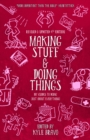 Image for Making Stuff & Doing Things (4th Edition) : DIY Guides to Just About Everything