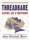 Image for Threadbare  : clothes, sex & trafficking