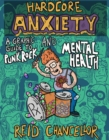 Image for Hardcore anxiety  : a graphic guide to punk rock and mental health