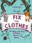 Image for Fix your clothes  : the sustainable magic of mending, patching, and darning