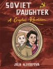 Image for Soviet daughter  : a graphic revolution