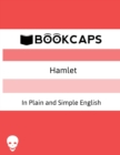 Image for Hamlet In Plain and Simple English : (A Modern Translation and the Original Version)