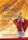 Image for Wind From Heaven : John Paul II-The Poet Who Became Pope