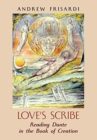 Image for Love's Scribe : Reading Dante in the Book of Creation