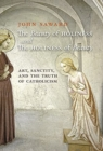 Image for The Beauty of Holiness and the Holiness of Beauty : Art, Sanctity, and the Truth of Catholicism