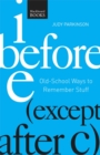 Image for I Before E ( Except After C) : Old-School Ways to Remember Stuff