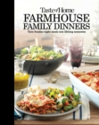 Image for Taste of Home Farmhouse Family Dinners : Turn Sunday night meals into lifelong memories