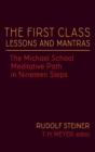 Image for The First Class Lessons and Mantras : The Michael School Meditative Path in Nineteen Steps