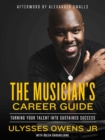 Image for The Musician's Career Guide : Turning Your Talent into Sustained Success