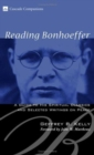 Image for Reading Bonhoeffer: A Guide to His Spiritual Classics and Selected Writings On Peace