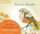 Image for Room to breathe  : an at-home meditation retreat with Sharon Salzberg