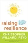 Image for Raising Resilience : The Wisdom and Science of Happy Families and Thriving Children