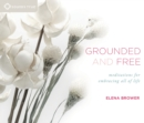 Image for Grounded and free  : meditations for embracing all of life
