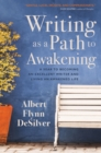 Image for Writing as a Path to Awakening : A Year to Becoming an Excellent Writer and Living an Awakened Life