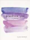 Image for Practice You : A Journal