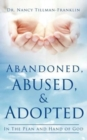 Image for Abandoned, Abused, and Adopted
