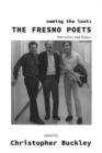 Image for Naming the lost  : the Fresno poets