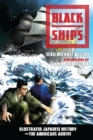 Image for Black ships  : illustrated Japanese history - The Americans arrive