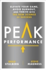 Image for Peak performance  : take advantage of the new science of success