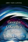 Image for Georgia O'Keeffe's Wartime Texas Letters