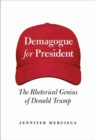 Image for Demagogue for president  : the rhetorical genius of Donald Trump
