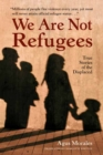 Image for We Are Not Refugees