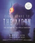Image for Eight years to the moon  : the Apollo 11 mission