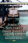 Image for Foreign, non-tariff trade barriers to U.S. exports  : specialized reports