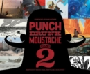 Image for Punch drunk moustache2,: Independent brewed visual storytelling development : 2