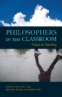 Image for Philosophers in the Classroom : Essays on Teaching